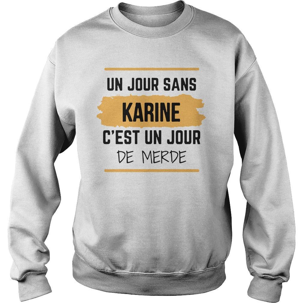 Un Jour Sans Karine C'est Un Jour De Merde Sweater