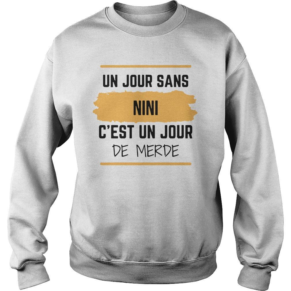Un Jour Sans Nini C'est Un Jour De Merde Sweater
