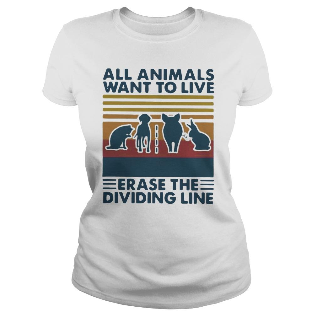 Vintage All Animals Want To Live Erase The Dividing Line Longsleeve