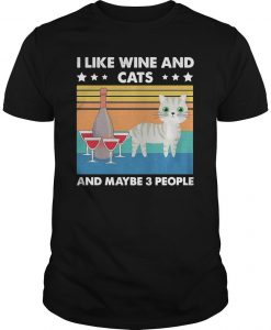 Vintage Cat I Like Wine And Cats And Maybe 3 People Shirt