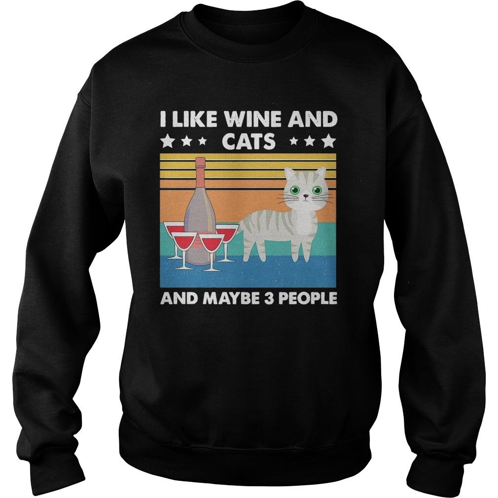 Vintage Cat I Like Wine And Cats And Maybe 3 People Sweater