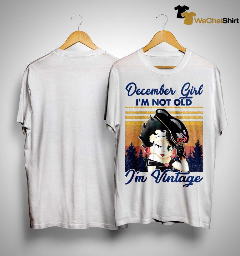 Vintage December Girl I'm Not Old I'm Vintage Shirt