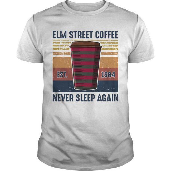 Vintage Elm Street Coffee Never Sleep Again Shirt