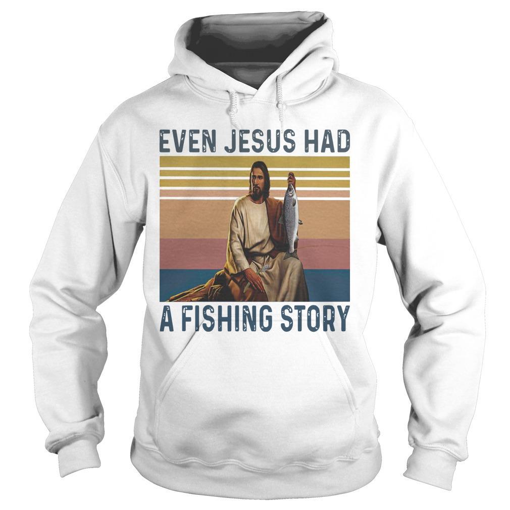 Vintage Even Jesus Had A Fishing Story Hoodie