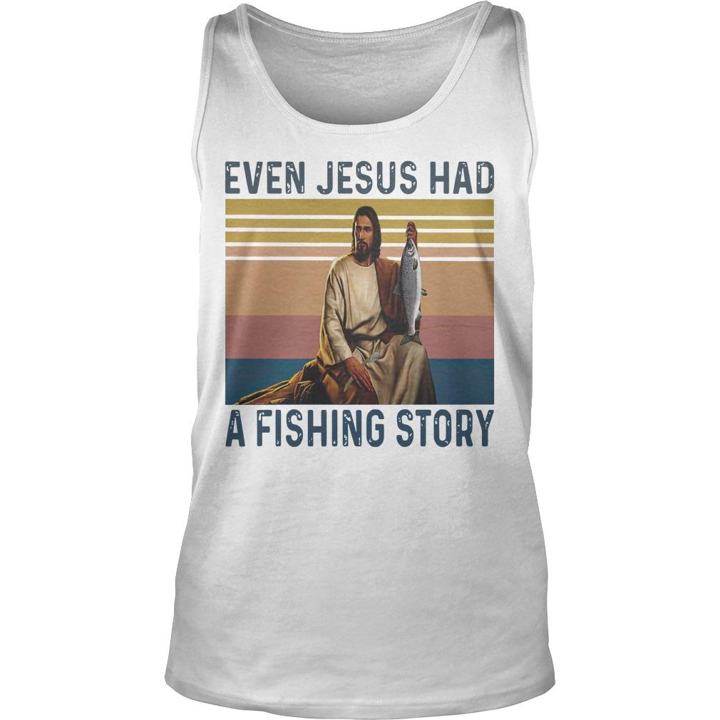 Vintage Even Jesus Had A Fishing Story Tank Top