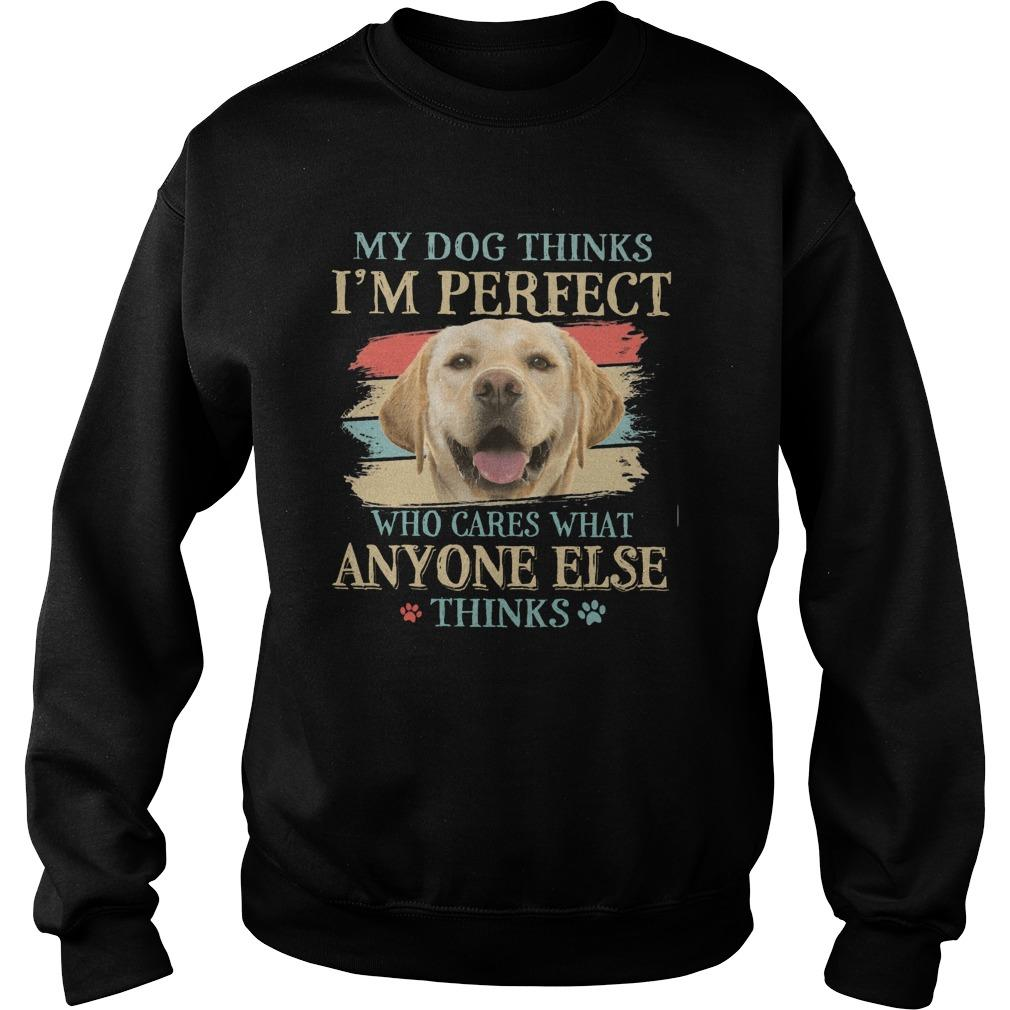 Vintage Golden My Dog Thinks I'm Perfect Who Cares What Anyone Else Thinks Sweater