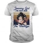 Vintage January Girl I'm Not Old I'm Vintage Shirt
