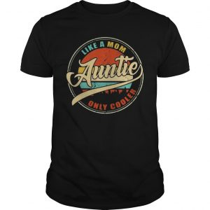 Vintage Like A Mom Auntie Only Cooler Shirt