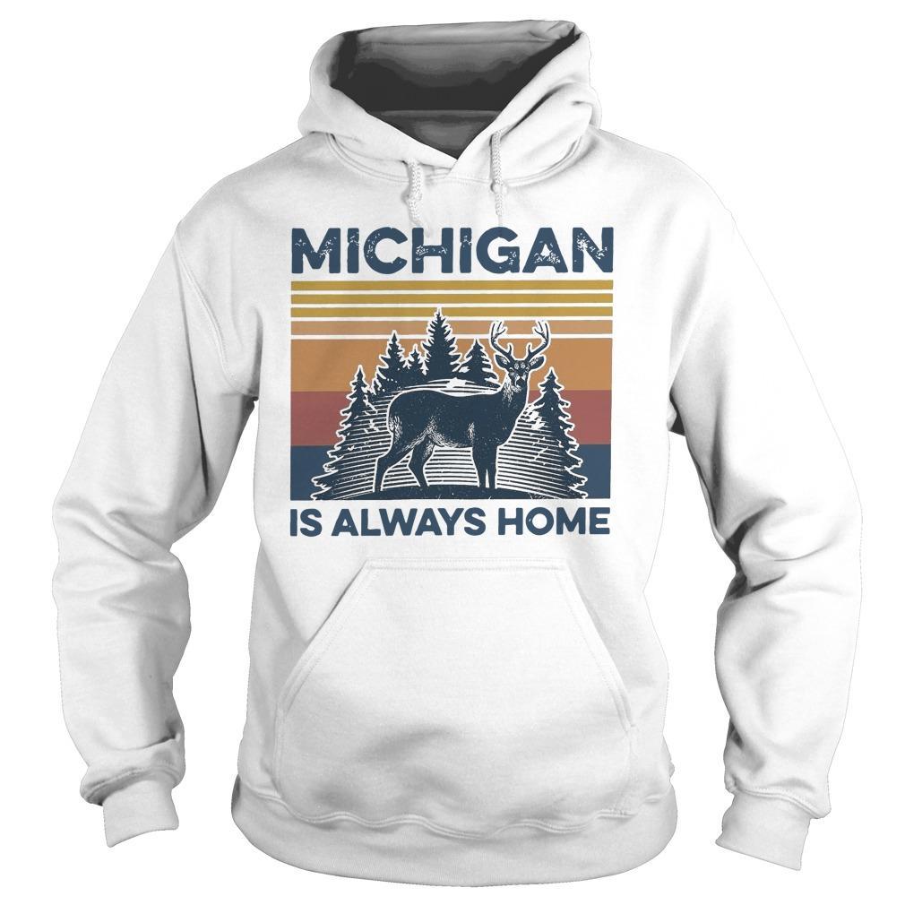 Vintage Michigan Is Always Home Hoodie