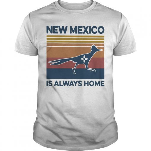 Vintage New Mexico Is Always Home Shirt