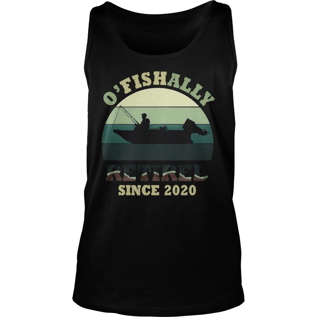 Vintage O'fishally Retired Since 2020 Tank Top