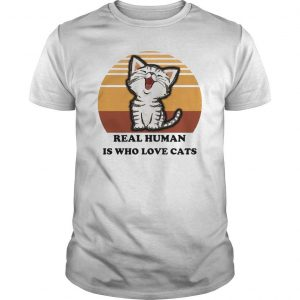 Vintage Real Human Is Who Love Cats Shirt
