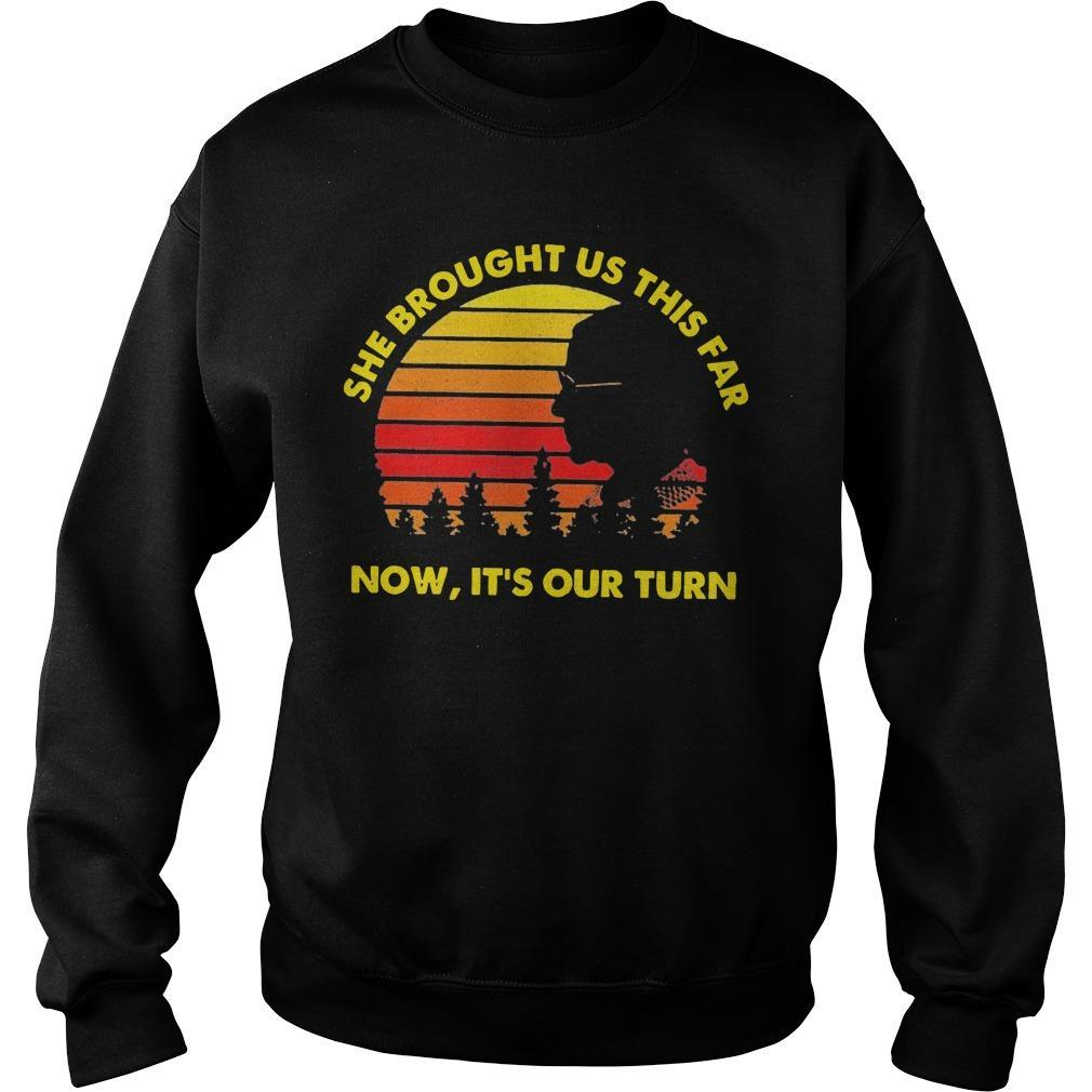 Vintage She Brought Us This Far Now It's Our Turn Sweater