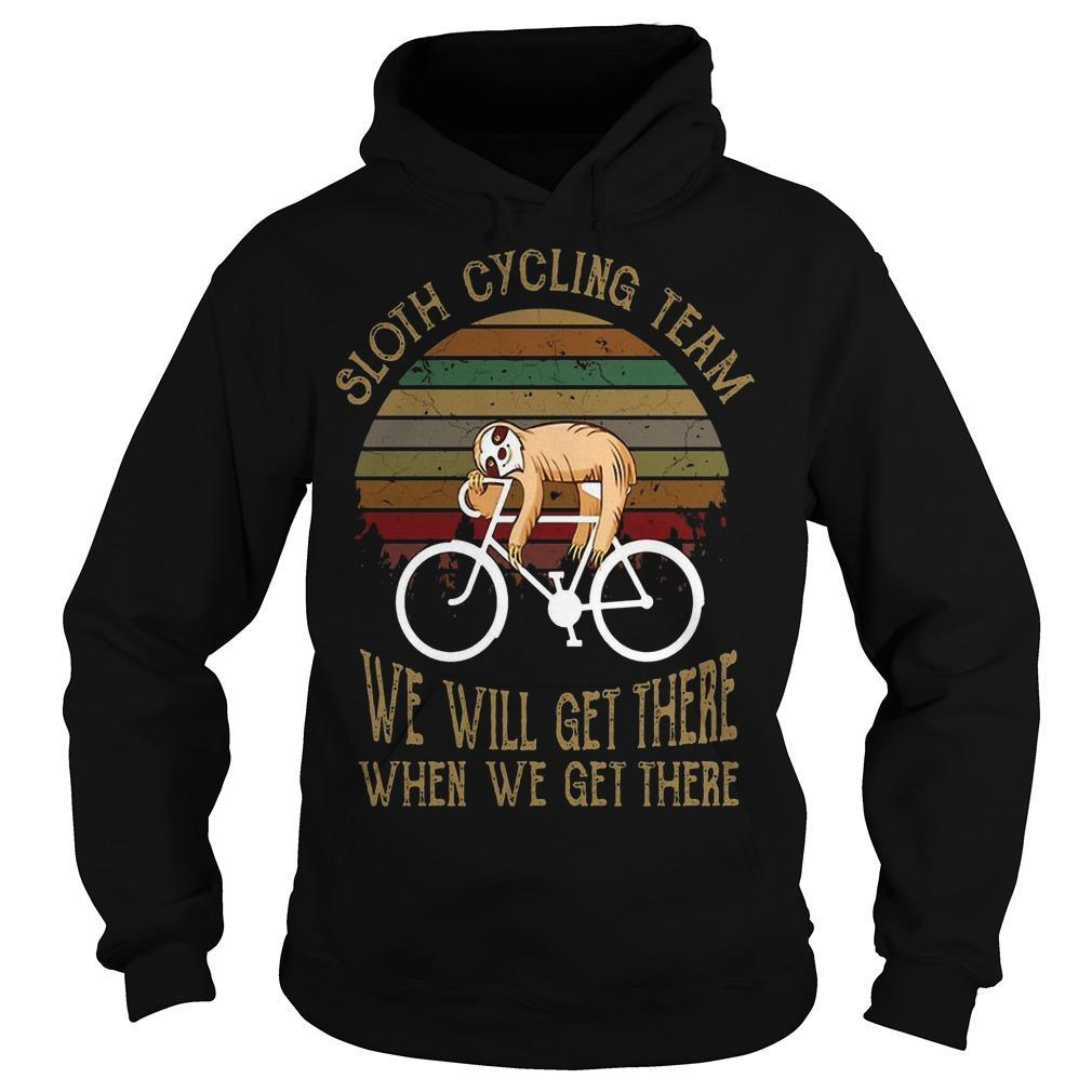 Vintage Sloth Cycling Team We Will Get There When We Get There Hoodie
