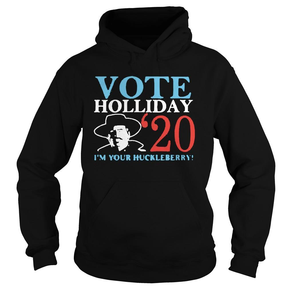 Vote Holliday 20 I'm Your Huckleberry Hoodie