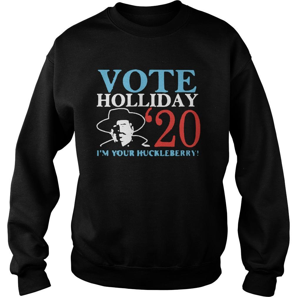 Vote Holliday 20 I'm Your Huckleberry Sweater