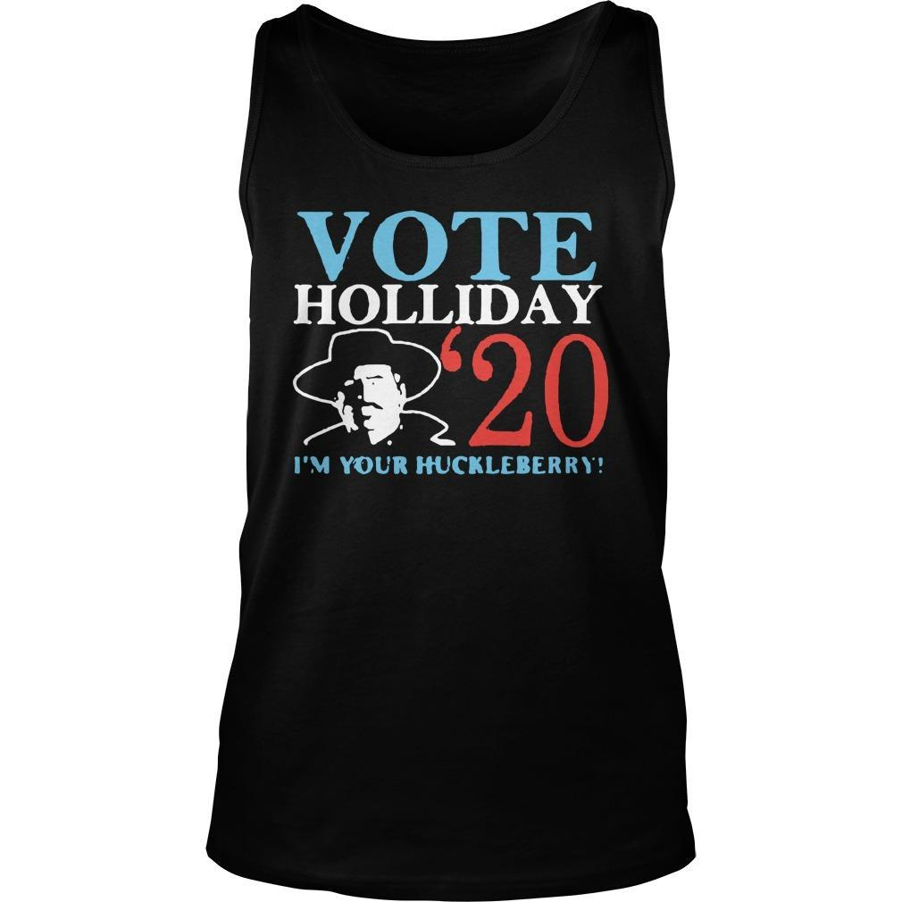 Vote Holliday 20 I'm Your Huckleberry Tank Top
