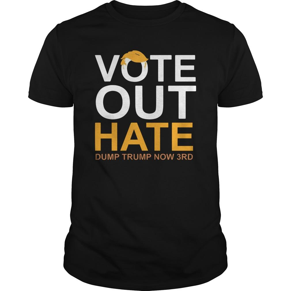 Vote Out Hate Dump Trump Now 3rd Longsleeve