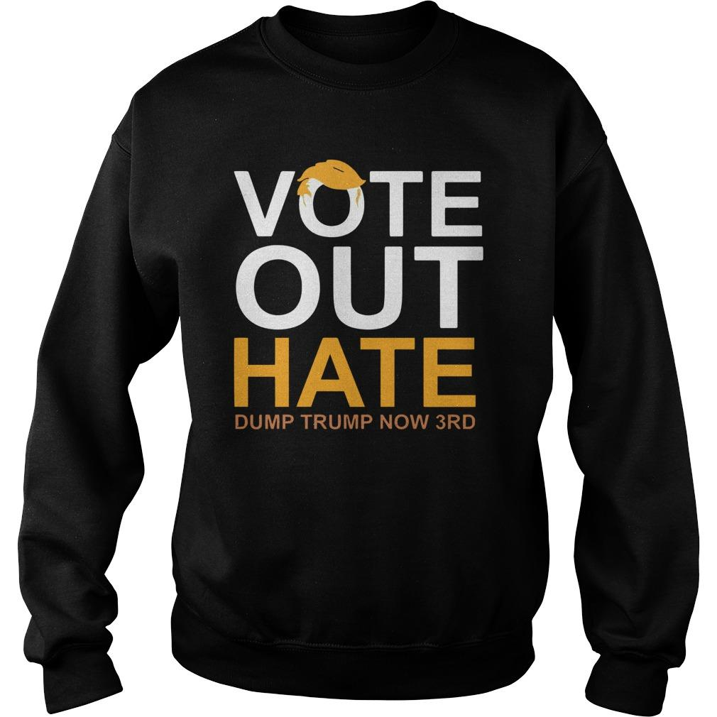 Vote Out Hate Dump Trump Now 3rd Sweater