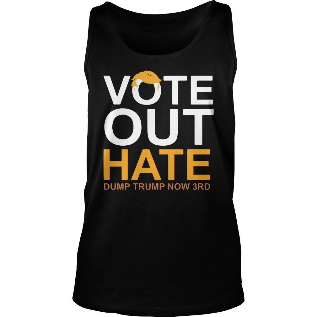 Vote Out Hate Dump Trump Now 3rd Tank Top