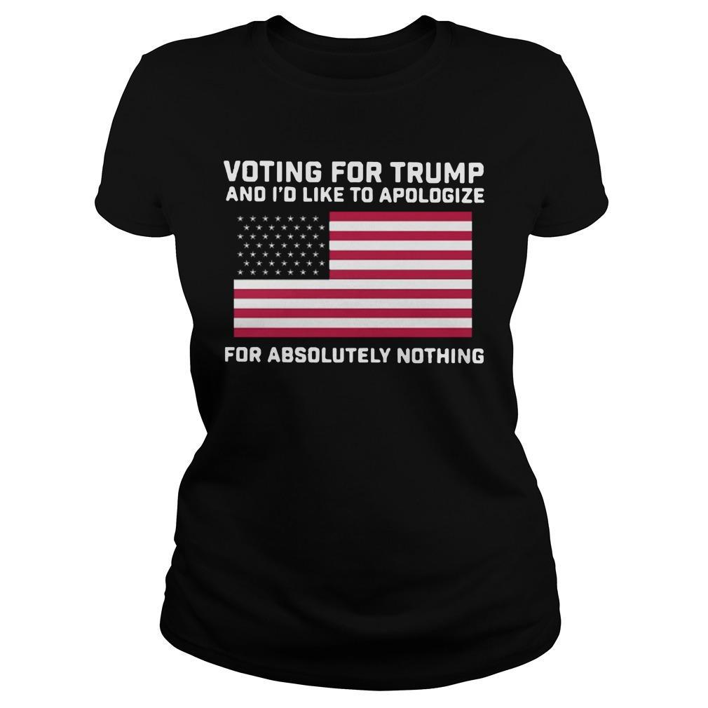 Voting For Trump And I'd Like To Apologize For Absolutely Nothing Longsleeve