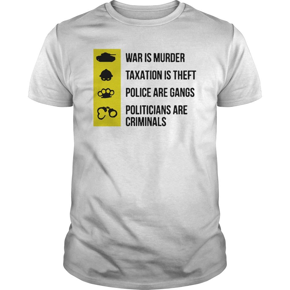 Was Is Murder Taxation Is Theft Police Are Gangs Politicians Are Criminals Longsleeve