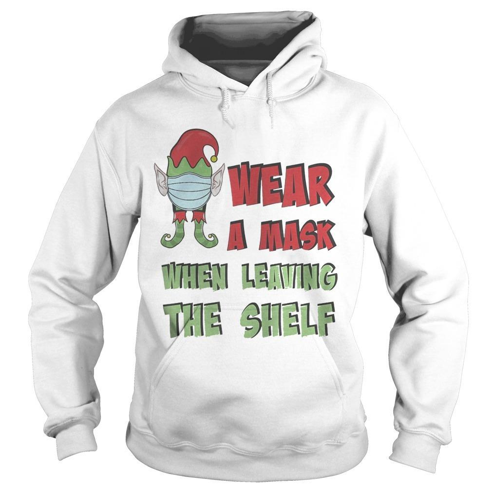 Wear A Mask When Leaving The Shelf Hoodie