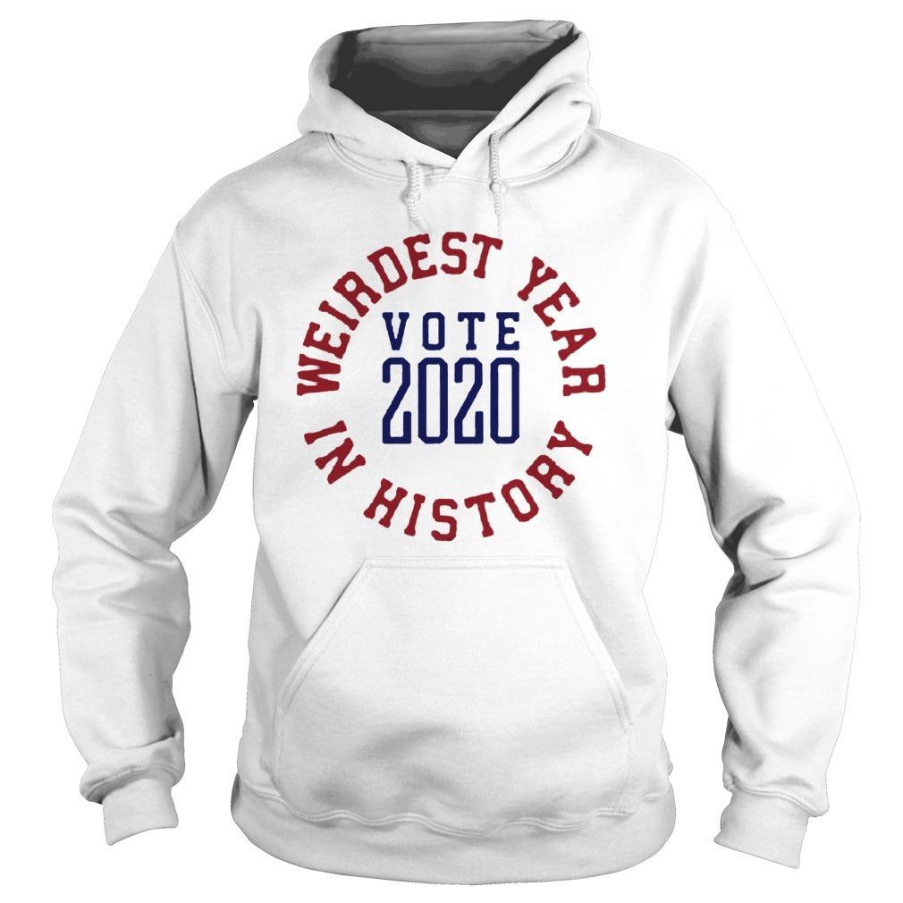 Weirdest Year In History Vote 2020 Hoodie