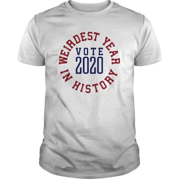 Weirdest Year In History Vote 2020 Shirt