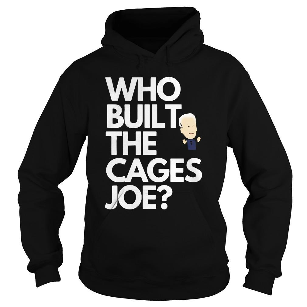 Who Built The Cages Joe Hoodie