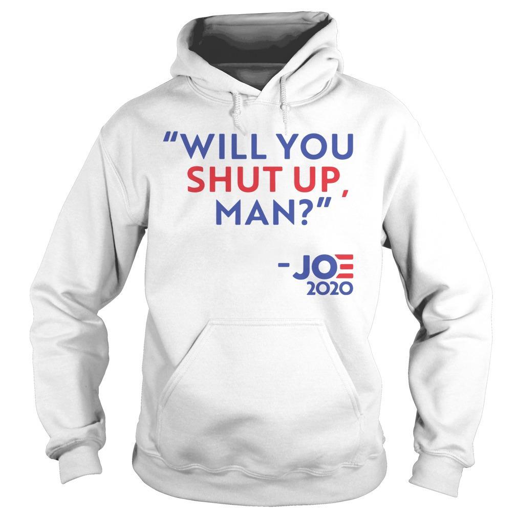 Will You Shut Up Man Joe 2020 Hoodie