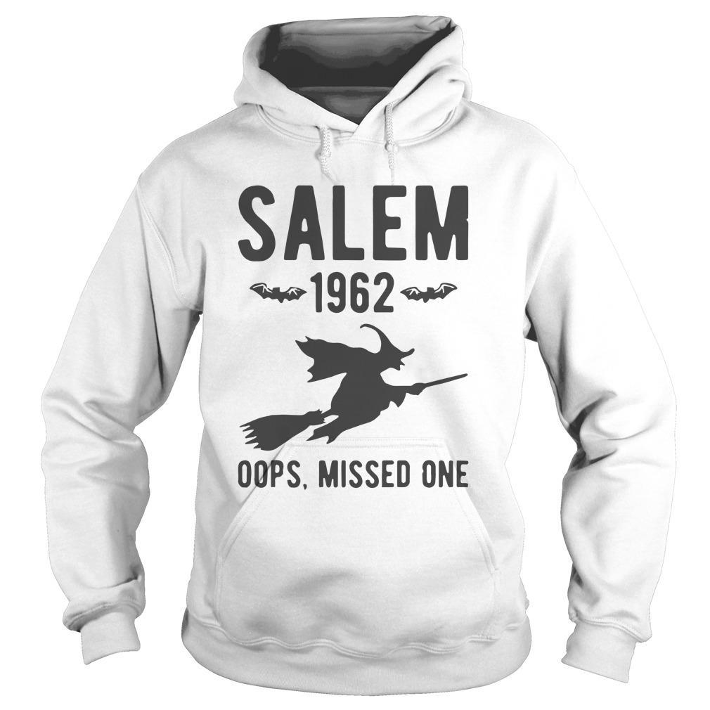 Witch Salem 1962 Oops Missed One Hoodie