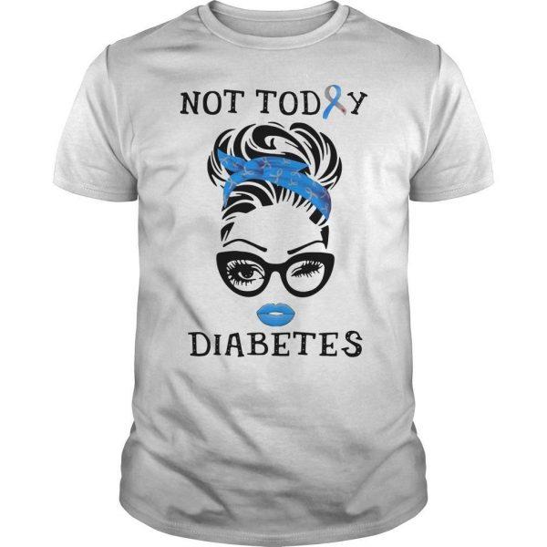 Women Not Today Diabetes Shirt