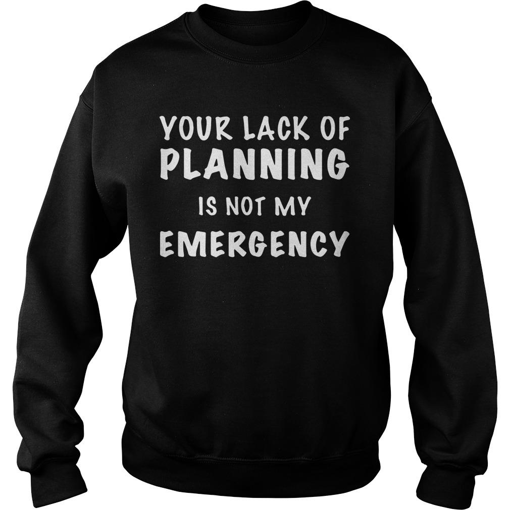 Your Lack Of Planning Is Not My Emergency Sweater