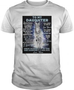 Zebra To My Daughter Wrap Yourself Up In This And Consider It A Big Hug Shirt