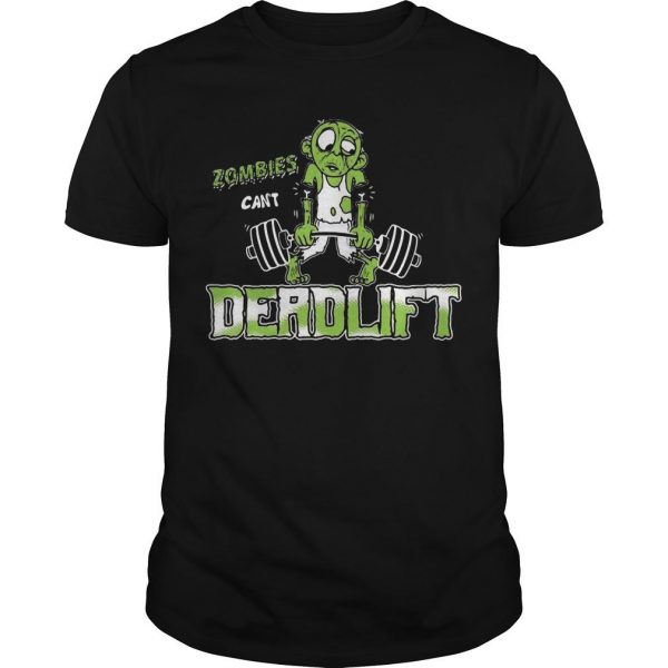 Zombies Can't Deadlift Shirt