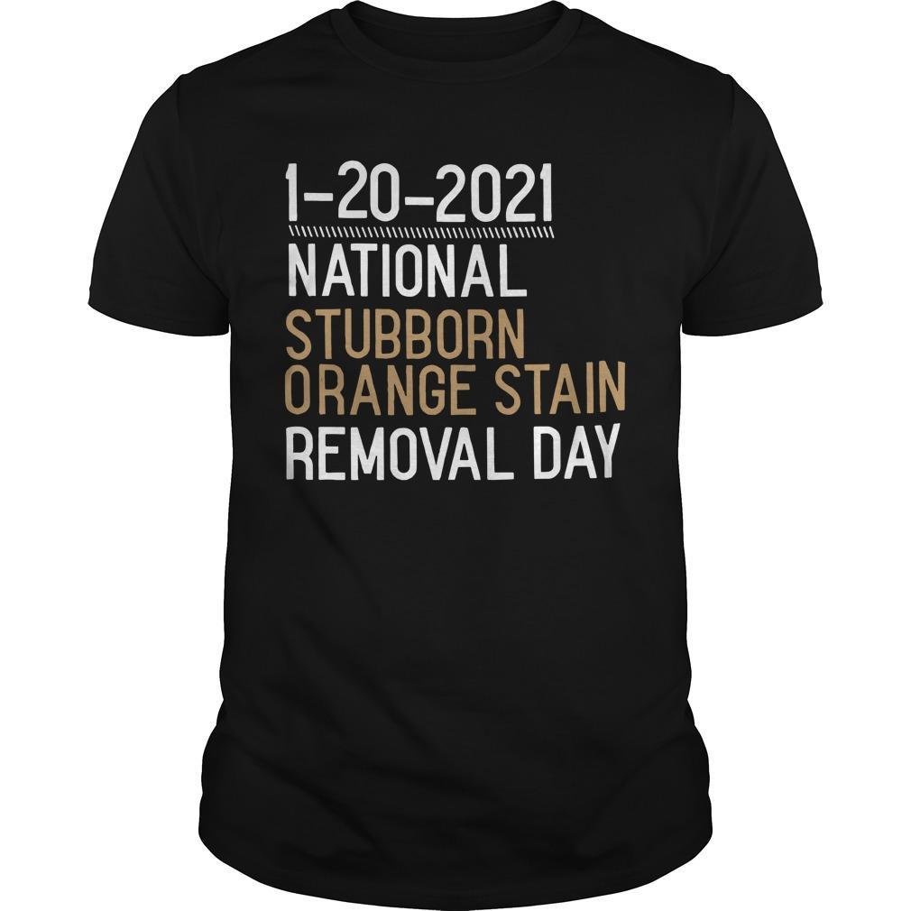 1 20 2021 National Stubborn Orange Stain Removal Day Longsleeve
