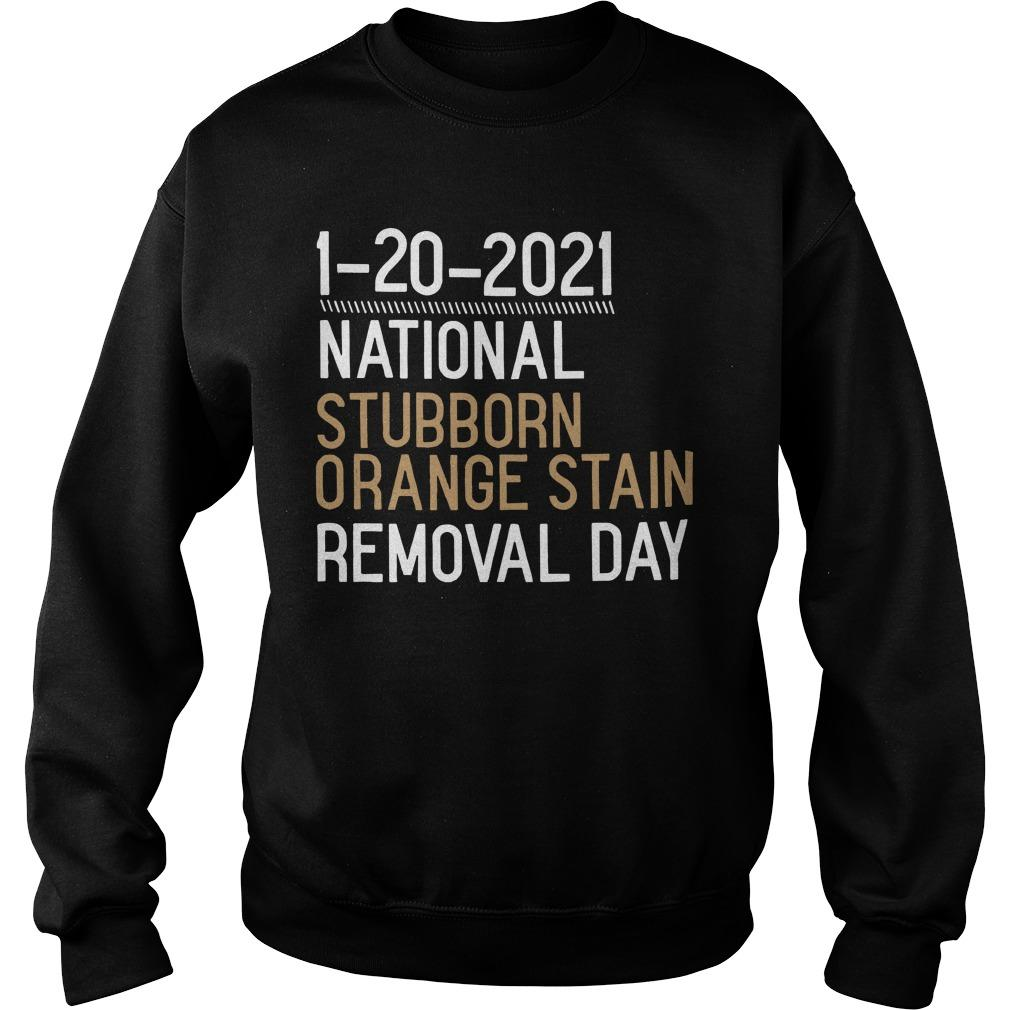 1 20 2021 National Stubborn Orange Stain Removal Day Sweater