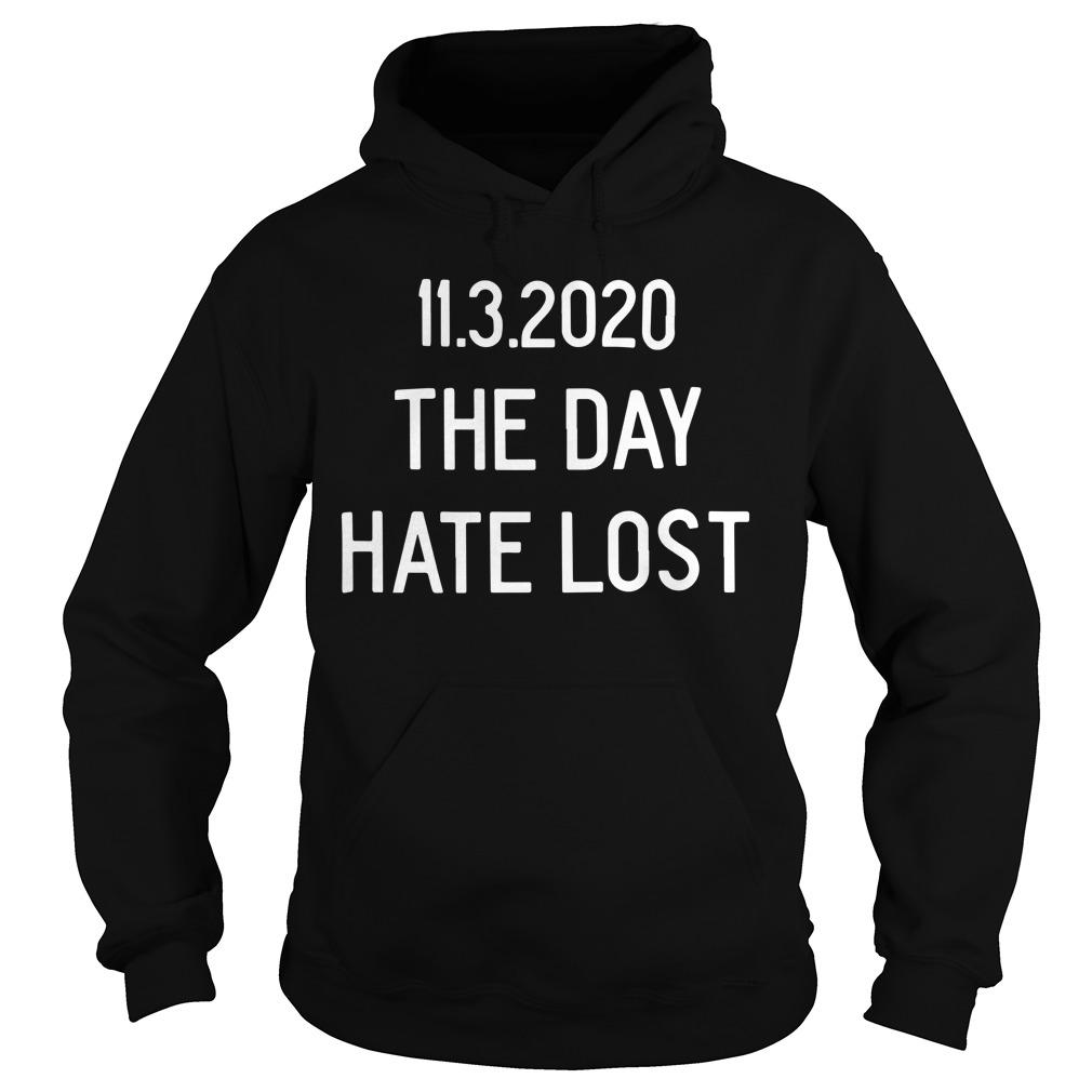 11 3 2020 The Day Hate Lost Hoodie