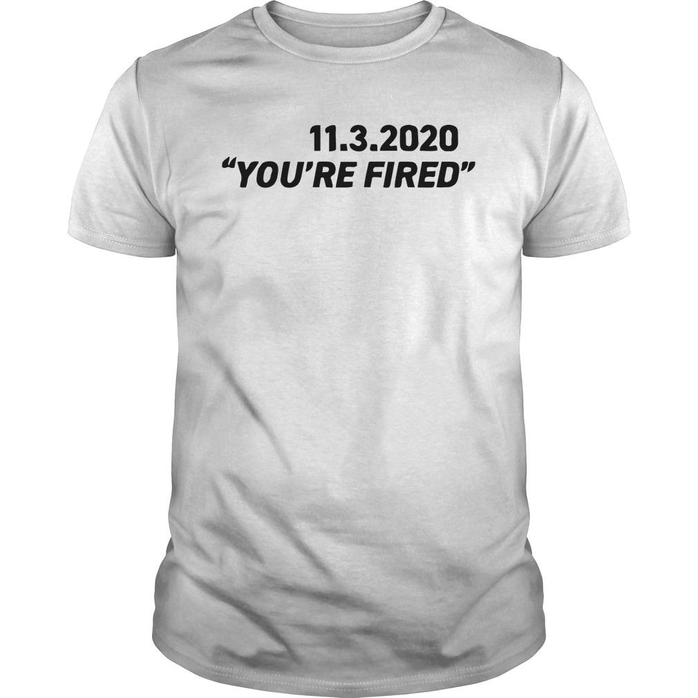 11 3 2020 You're Fired Longsleeve