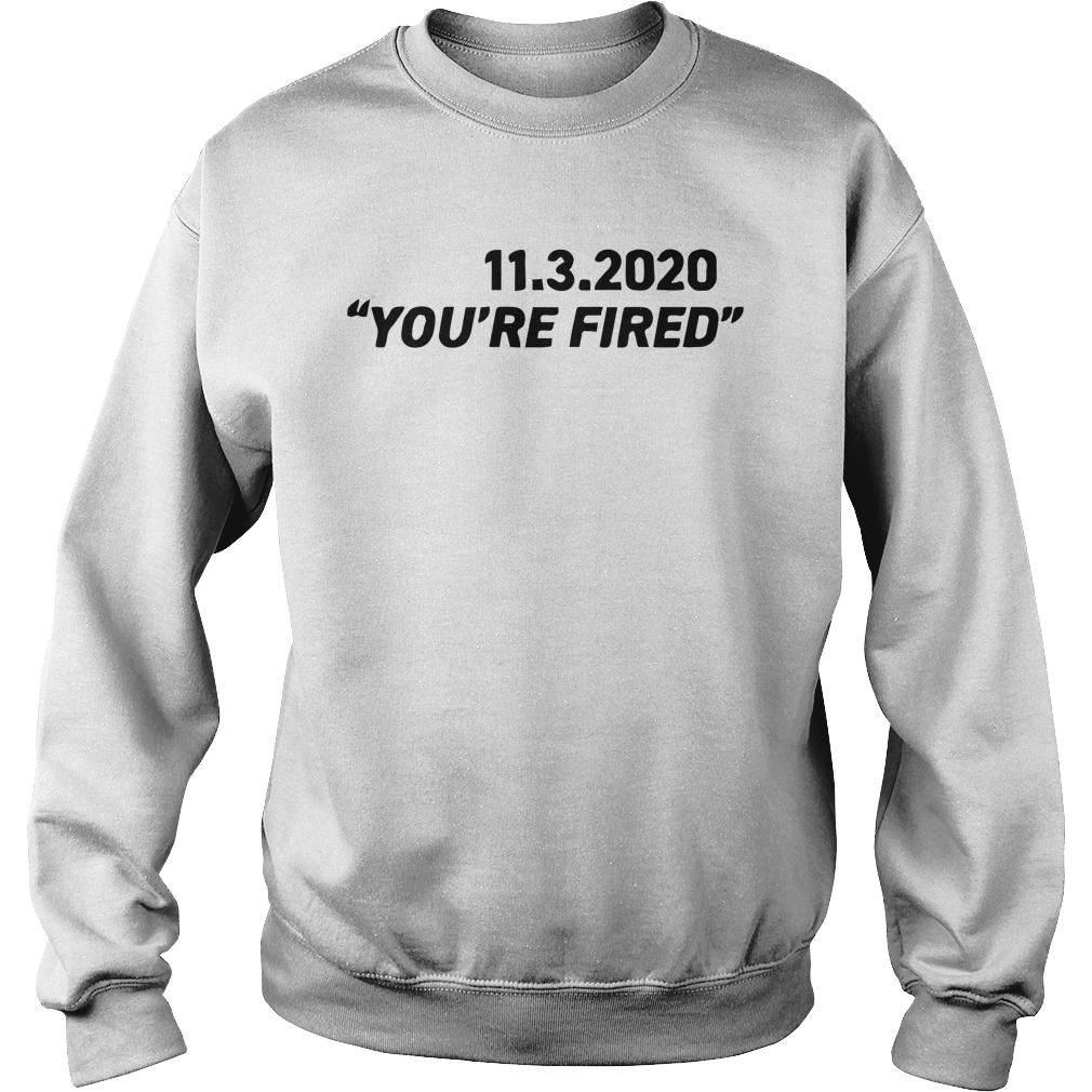 11 3 2020 You're Fired Sweater