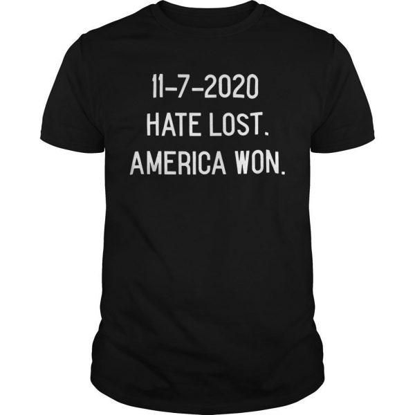 11 7 2020 Hate Lost America Won Shirt