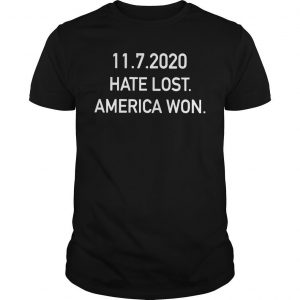 11 7 2020 The Day Hate Lost Shirt