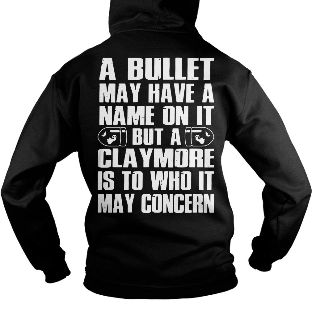 A Bullet May Have A Name On It But A Claymore Is To Who Hoodie