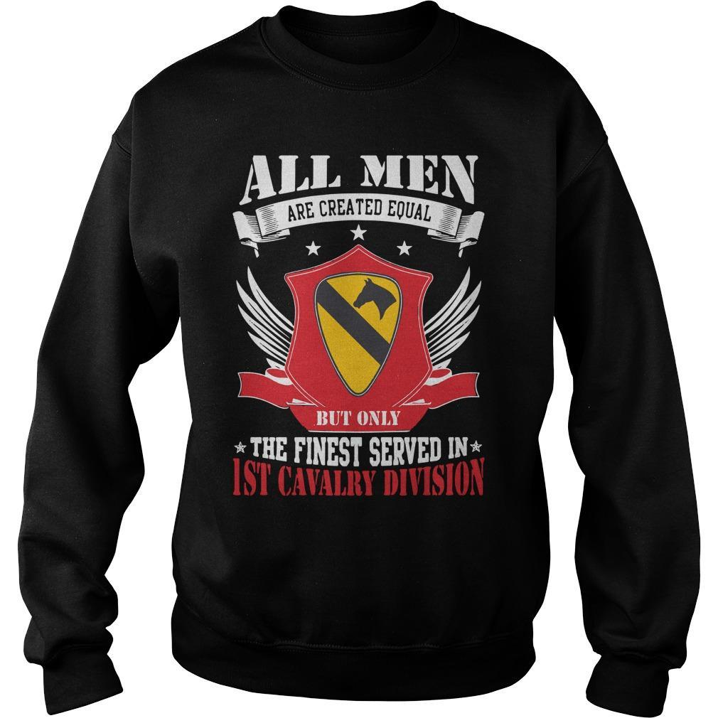 All Men Are Created Equal But Only The Finest Served 1st Cavalry Division Sweater