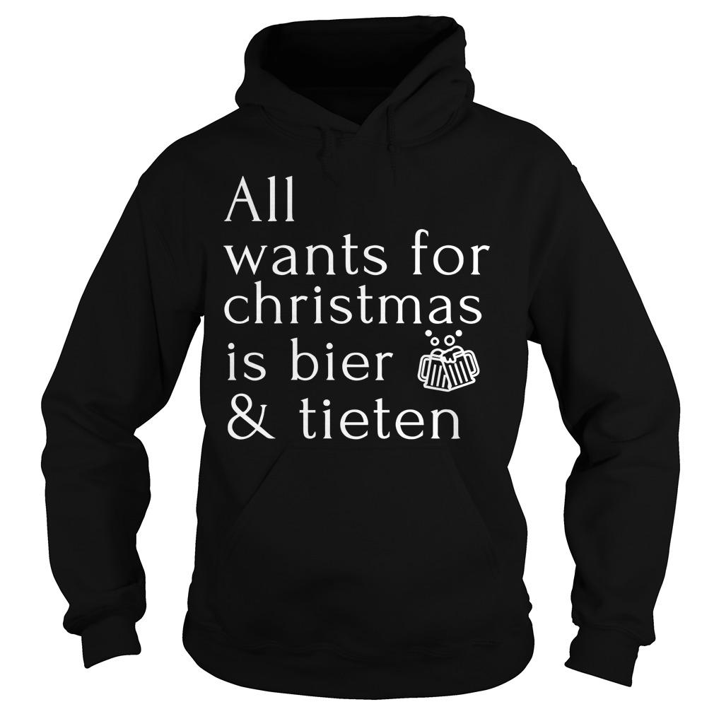All Wants For Christmas Is Bier And Tieten Hoodie