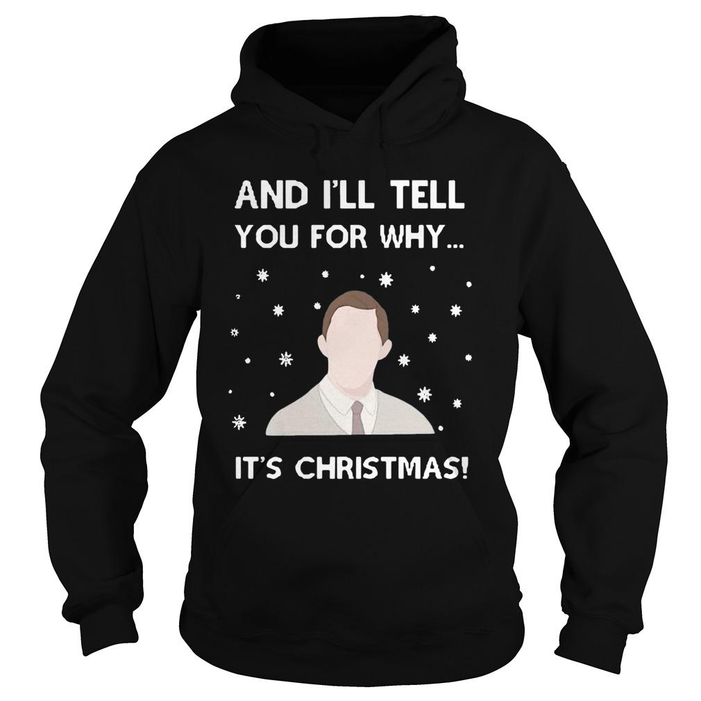 And I'll Tell You For Why It's Christmas Hoodie