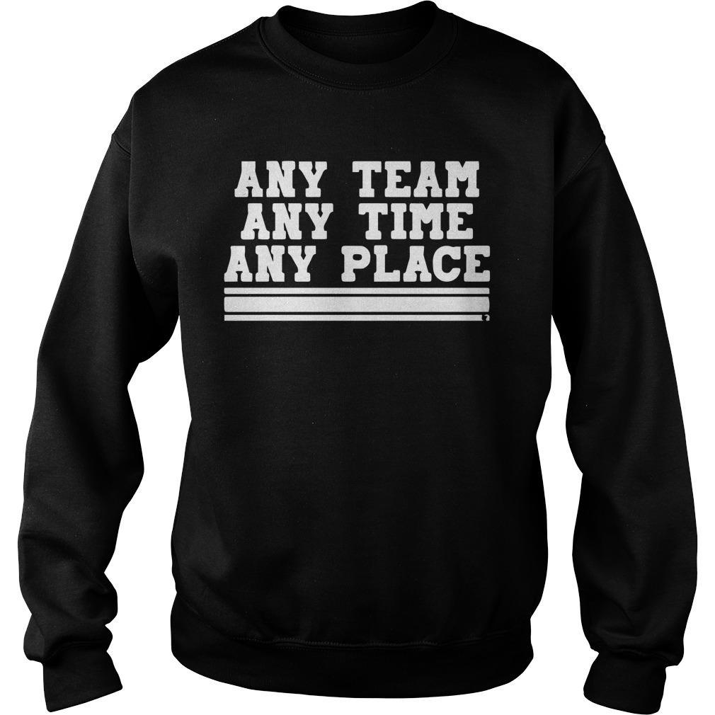 Any Team Any Time Any Place Sweater
