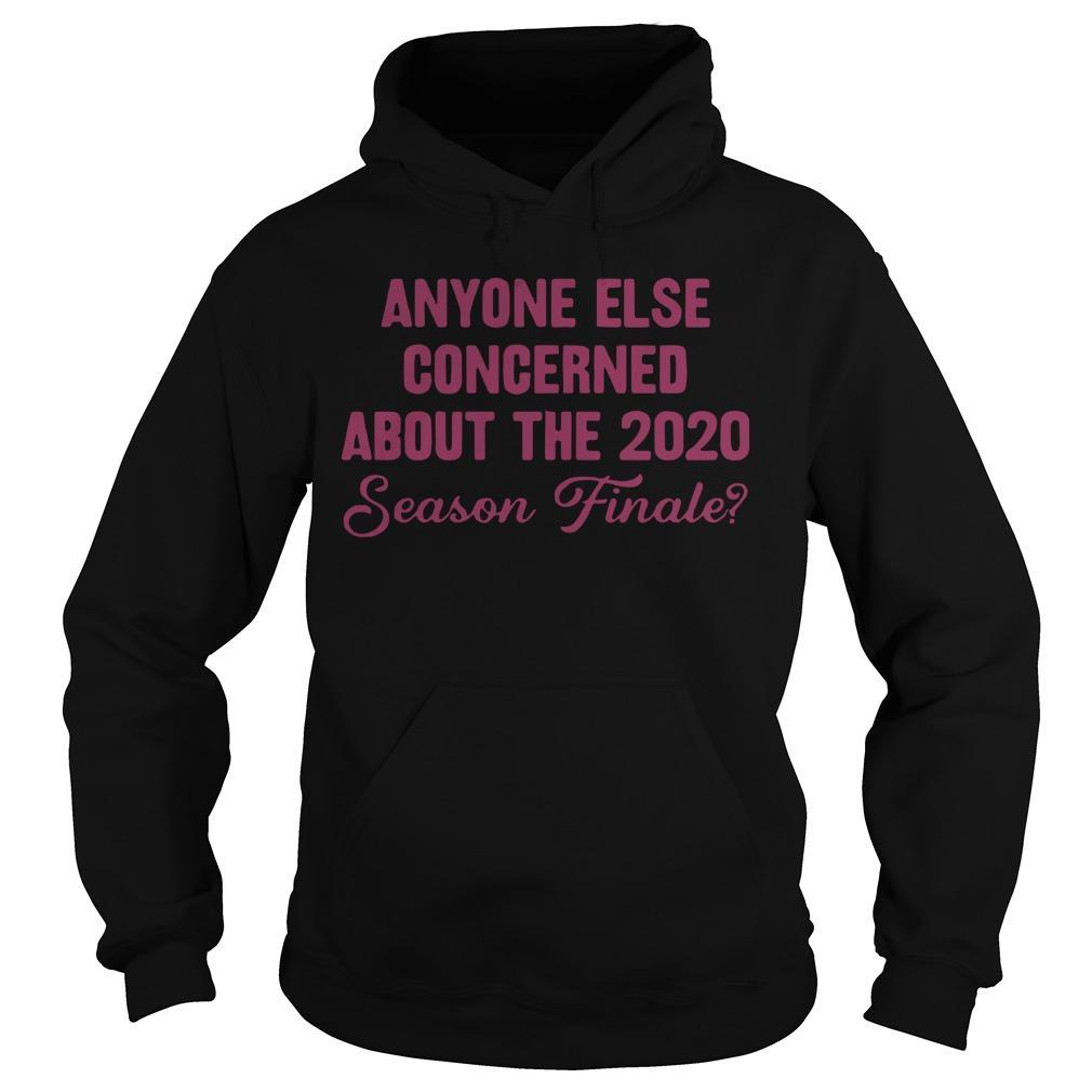 Anyone Else Concerned About The 2020 Season Finale Hoodie