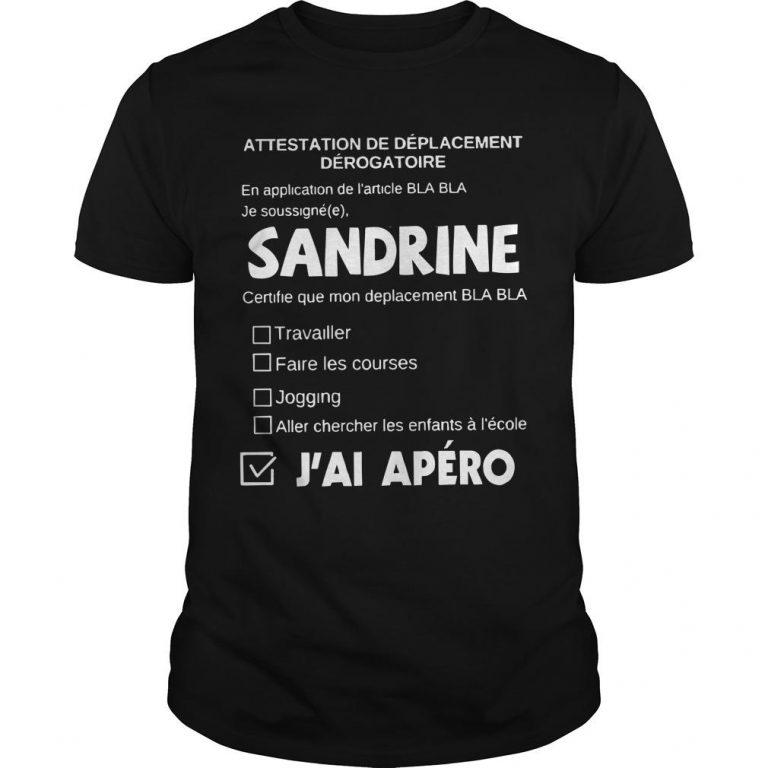Attestation De Déplacement Dérogatoire Sandrine J'ai Apéro Shirt